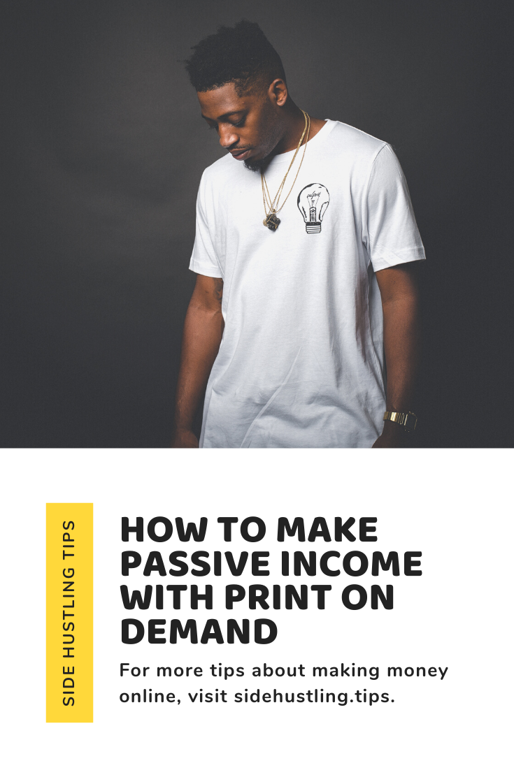 How to make passive income with print on demand