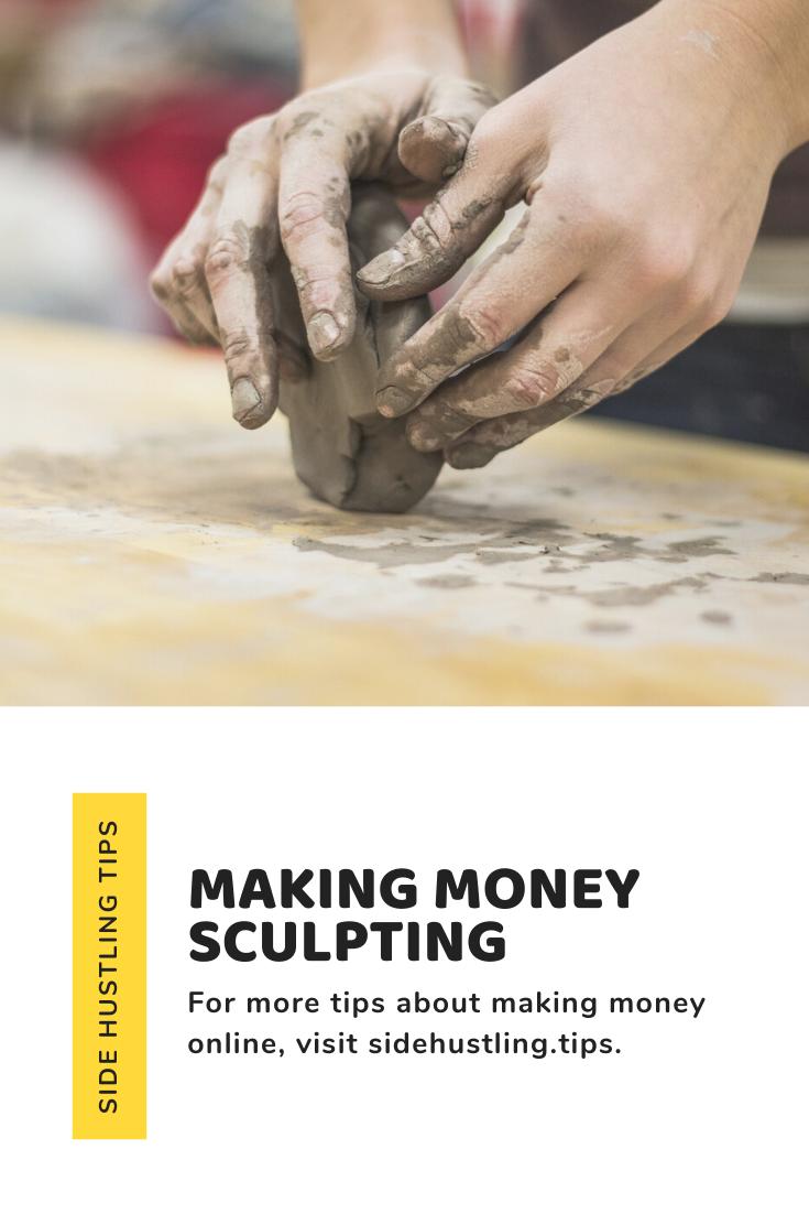 Making money sculpting